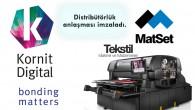 Matset A.Ş., Kornit Digital ile tekstil sektörü için dijital baskı sistemlerinde distribütörlük anlaşması imzaladı.