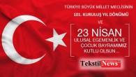 Bugün Türkiye Büyük Millet Meclisi'nin kuruluşunun 101.  yıldönümü, Ulusal Egemenlik ve Çocuk Bayramınızı Tebrik Ederiz